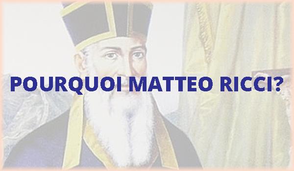 Pourquoi Matteo Ricci?